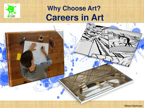 Why choose Art? Careers in Art slideshow. Updated