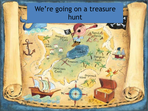 We're going on a treasure hunt...