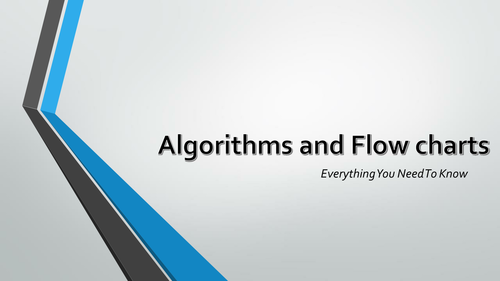 Presentation on Algorithms and Flow charts - Includes explanations, examples and small tasks