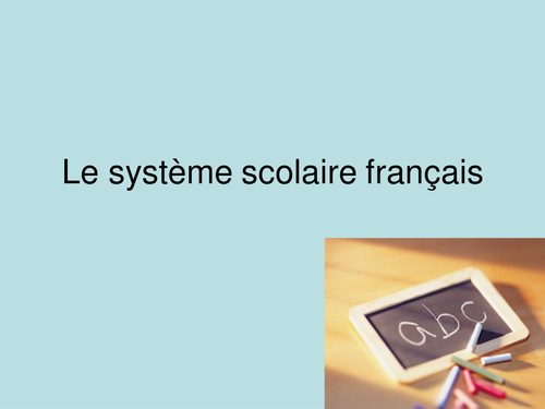 Le systeme scolaire / School system