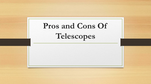 Pros and Cons Of Telescopes