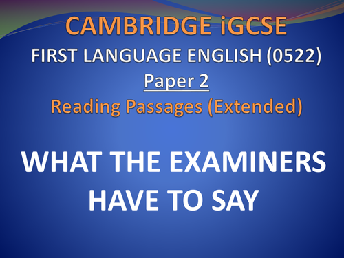 What the Examiners Say - Cambridge iGCSE English First Lang Paper 2 0522