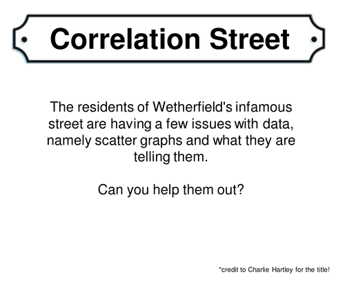 Correlation Street Scatter Graphs by alutwyche Teaching – Correlation Worksheet