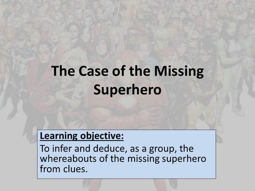 KS3 Inference lesson - The Case of the Missing Superhero