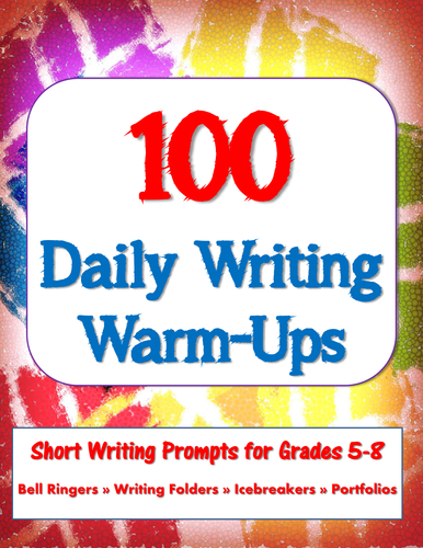 100 Daily Writing Warm-Ups - Short Prompts - Task Cards - Printer-Friendly!