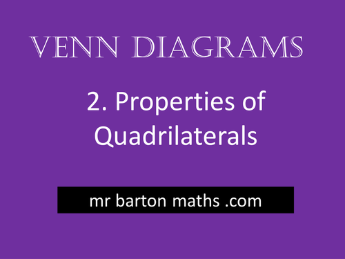 Venn Diagrams 2 Properties Of Quadrilaterals By Mrbartonmaths