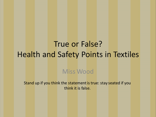 Textiles Health and Safety True or False