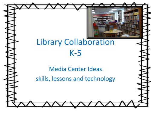 K-5 School Media Specialist/Collaboration