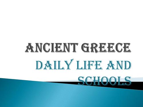 Ancient Greece - Life & School