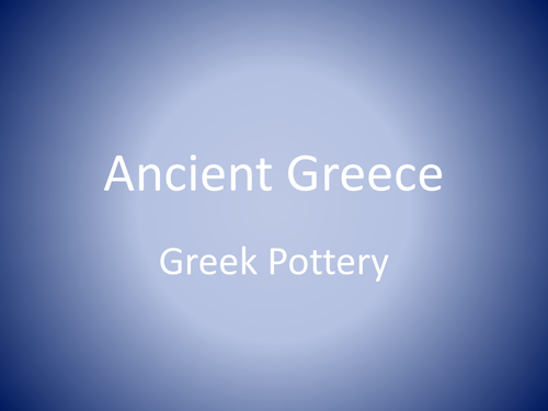 Ancient Greece Pottery By Lilybabe Teaching Resources Tes
