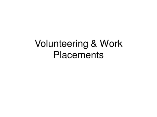 Volunteering and work placement presentation