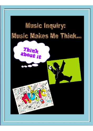 Inquiry Unit: Music Makes Me Think (Analyzing Song Lyrics and Social Impacts)