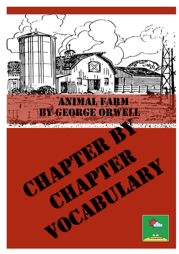 ANIMAL FARM GEORGE ORWELL VOCABULARY LISTS CHAPTER-BY-CHAPTER