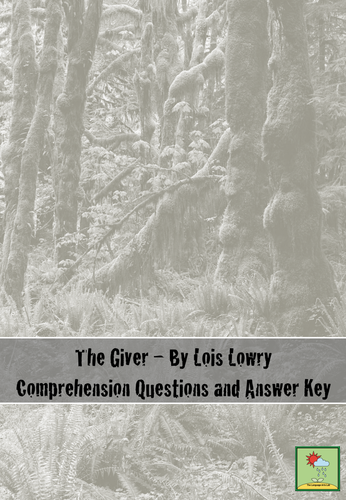 The Giver - Chapter by Chapter Comprehension Questions + Answer Key