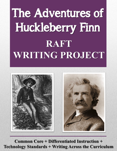 Adventures of Huckleberry Finn RAFT Writing Project + Rubric