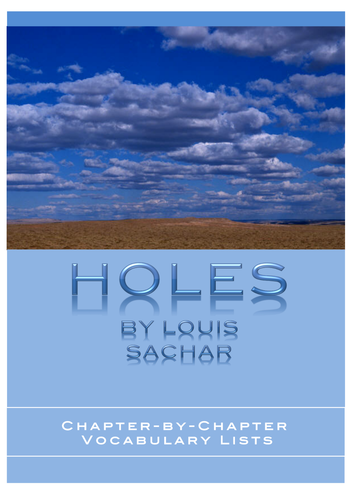 HOLES - By Louis Sachar ~ Chapter-by-chapter Vocabulary Lists
