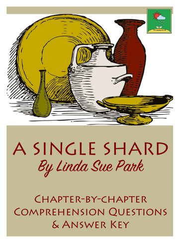 A SINGLE SHARD ~ Comprehension Questions - Chapter-by-chapter + Answer Key