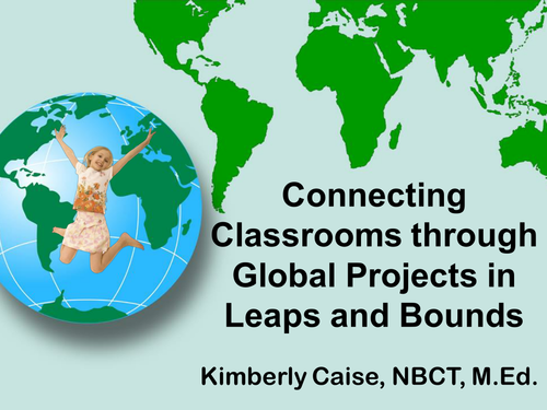 Connecting Classrooms through Global Projects
