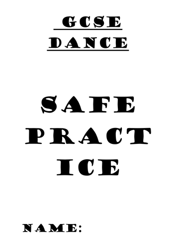 GCSE Dance Safe Practice Booklet by kellylouise2912
