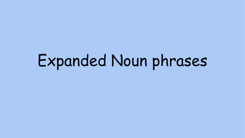 Expanded Noun Phrase Ks1 Introduction By Beckyp0211 Teaching