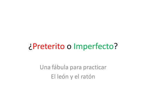 Preterito o Imperfecto? Step by Step Powerpoint Practice with a Fable