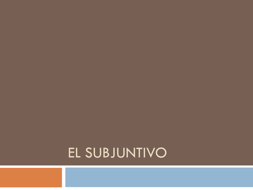 EL SUBJUNTIVO POWERPOINT: Everything you need to know