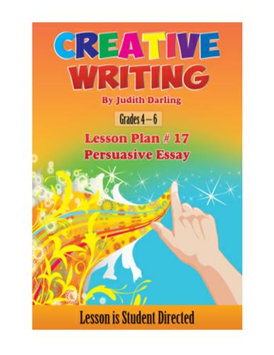 CREATIVE WRITING LESSON PLAN #17 Persuasive Essay