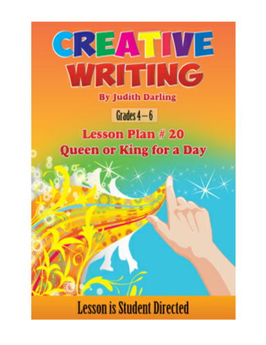CREATIVE WRITING LESSON Plan #20 Queen and King for a Day