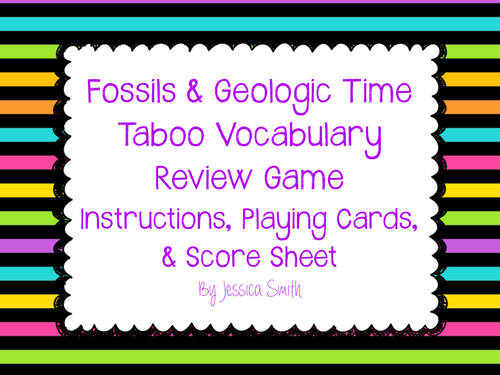Fossils Rocks Geologic Time Taboo Vocabulary Review Game By