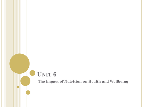 New BTEC unit 6 whole unit  Impact of Nutrition on Health & Wellbeing