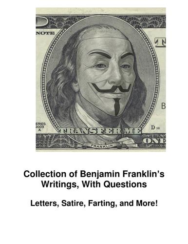 Benjamin Franklin: Satire, Farts, Letters, and More!