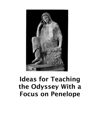 Ideas for Teaching the Odyssey with a Focus on Penelope
