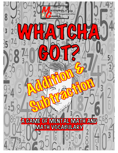 Whatcha Got? Mental Math - Adding and Subtracting
