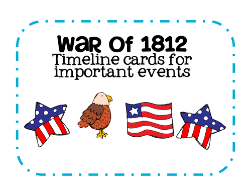 Major events in the war of 1812 timeline cards by katembee major events in the war of 1812 timeline cards by katembee teaching resources tes publicscrutiny Choice Image