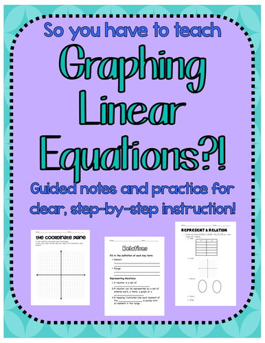 So you have to teach Graphing Linear Equations?!Guided notes and Practice