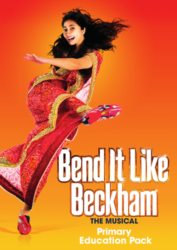 Bend It Like Beckham The Musical Primary Education Pack