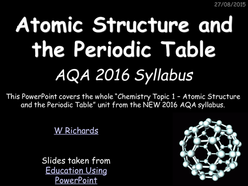 2016 AQA Chemistry topic 1 - Atomic Structure and the Periodic Table