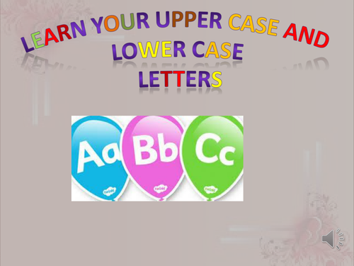 UPPERCASE AND LOWER CASE LETTERS/ALPHABETS