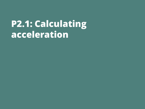 AQA P2.1 - Acceleration, velocity and time + velocity-time graphs and area