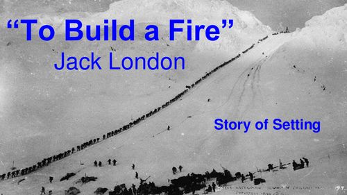 "the idea of naturalism in the novel to build a fire by jack london In jack london's ""to build a fire,"" he reveals how a man goes through a harsh winter in the forest facing multiple obstacles along the way."