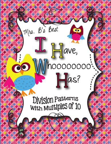 I Have, Whoooo Has? Division Patterns with Multiples of 10