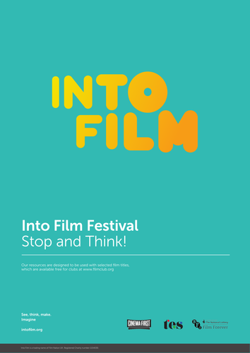 Into Film Festival Strand Resource: Stop and Think!