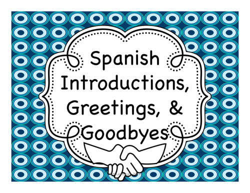 Spanish introductions greetings goodbyes by sombra1230 spanish introductions greetings goodbyes by sombra1230 teaching resources tes m4hsunfo