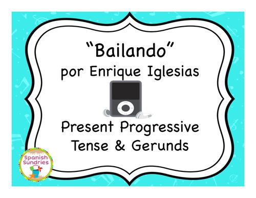 """""""Bailando"""" & The Present Progressive Tense (Gerunds)"""