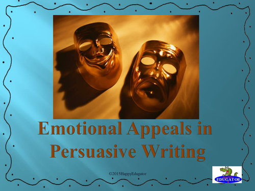 Persuasive Writing PowerPoint - Emotional Appeals