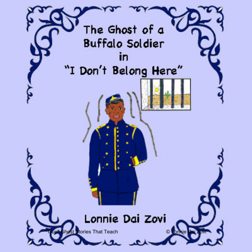 I Don't Belong Here - Ghosts of Buffalo Soldiers and Arizona History