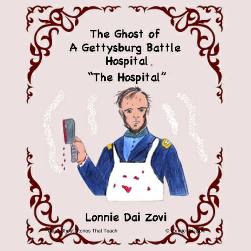 The Hospital - The Battle of Gettysburg and The Ghosts That Are Still There