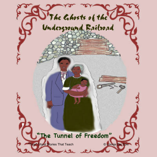 The Tunnel of Freedom -Ghosts of Underground Railroad Passengers