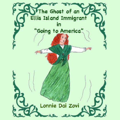 Going to America - A Ghost Story  About Ellis Island and U.S.Immigration