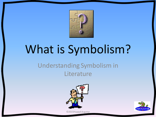 Symbolism What Is Symbolism Powerpoint By Happyedugator Teaching
